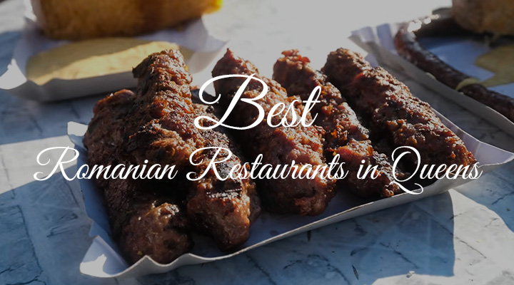 Top Romanian Restaurants in Queens